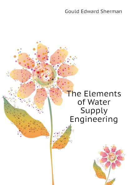 The Elements of Water Supply Engineering