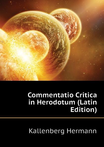 Kallenberg Hermann Commentatio Critica in Herodotum (Latin Edition) датчик движения fibaro fgms 001 zw5 ru
