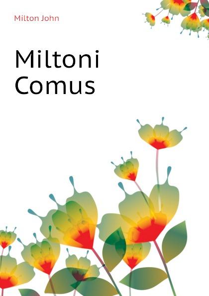Milton John Miltoni Comus