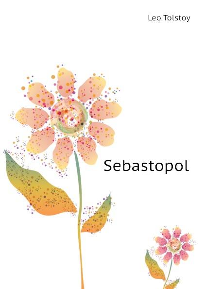 Лев Николаевич Толстой Sebastopol