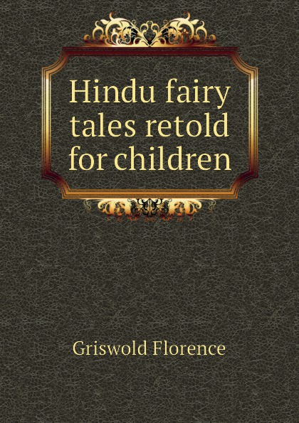 Griswold Florence Hindu fairy tales retold for children