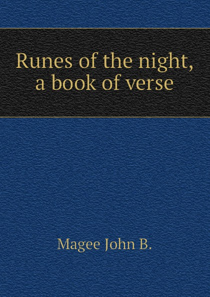 Runes of the night, a book of verse
