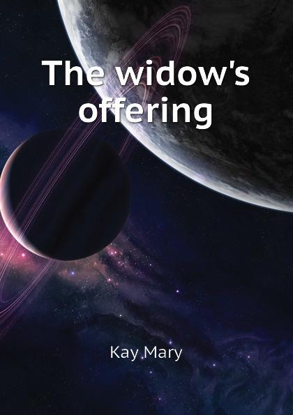лучшая цена Kay Mary The widows offering
