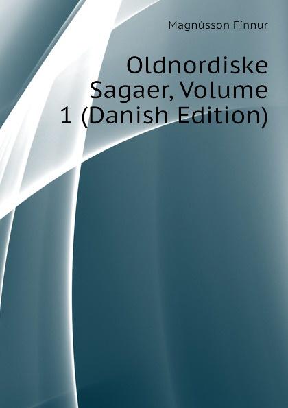 Oldnordiske Sagaer, Volume 1 (Danish Edition)