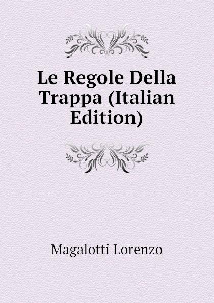 Magalotti Lorenzo Le Regole Della Trappa (Italian Edition) trappa