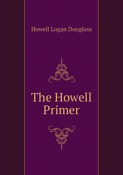 Howell Logan Douglass The Howell Primer margaret howell бермуды
