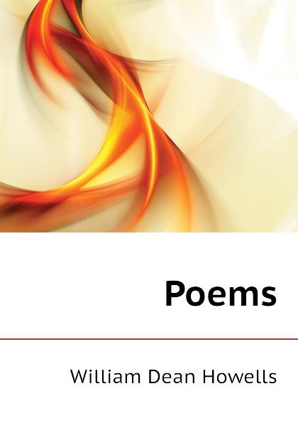 William Dean Howells Poems цена и фото