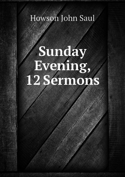 Howson John Saul Sunday Evening, 12 Sermons