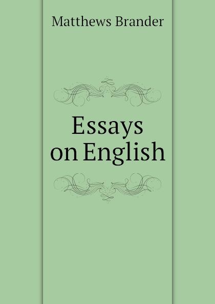 Matthews Brander Essays on English