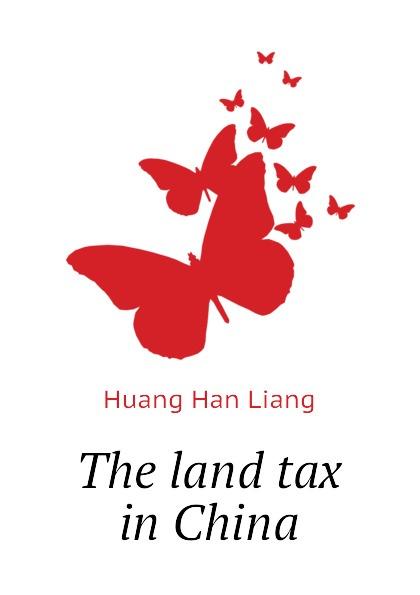 Huang Han Liang The land tax in China