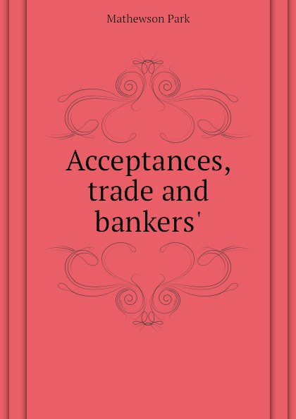 Acceptances, trade and bankers