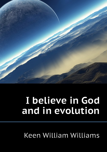 Keen William Williams I believe in God and in evolution недорго, оригинальная цена