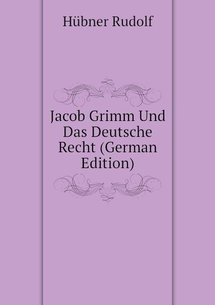 Jacob Grimm Und Das Deutsche Recht (German Edition)