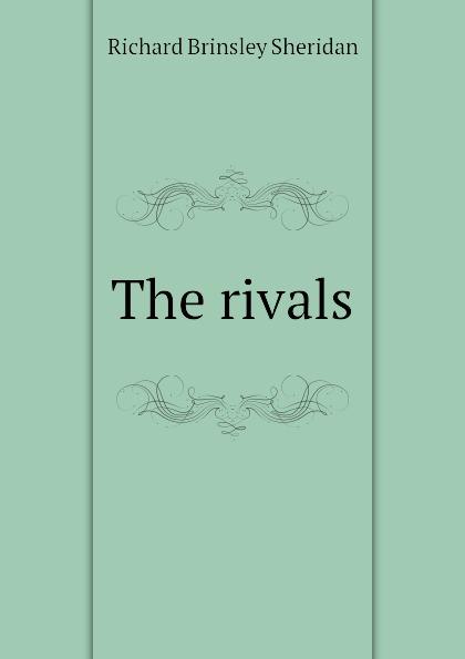 Ричард Бринсли Шеридан The rivals