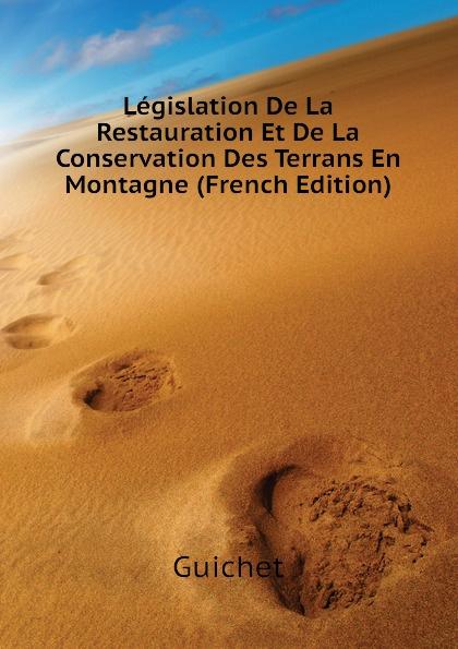Legislation De La Restauration Et De La Conservation Des Terrans En Montagne (French Edition)