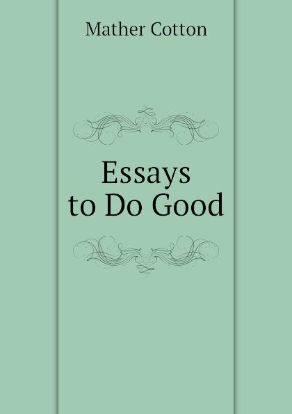Mather Cotton Essays to Do Good