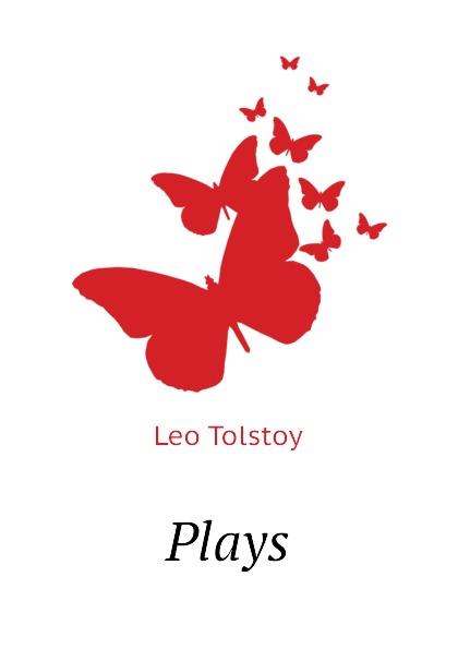 Лев Николаевич Толстой Plays