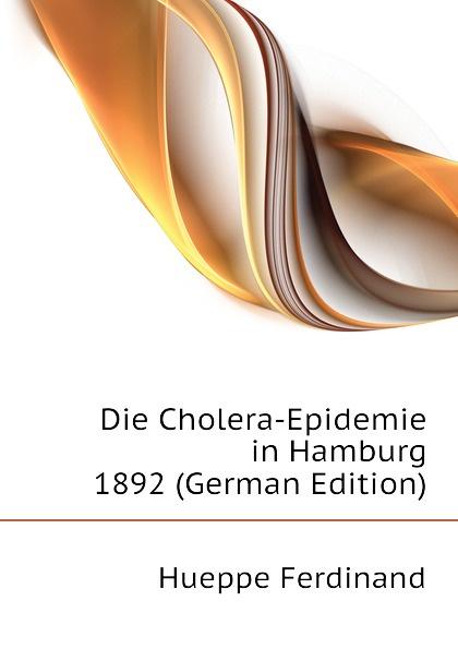 Die Cholera-Epidemie in Hamburg 1892 (German Edition)