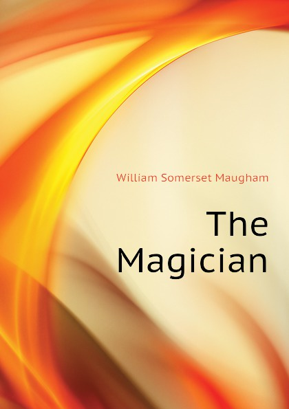 Maugham W. Somerset The Magician william somerset maugham the magician