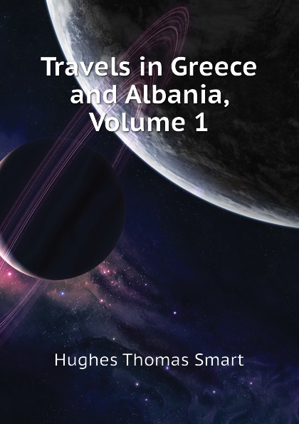 Hughes Thomas Smart Travels in Greece and Albania, Volume 1 цена и фото