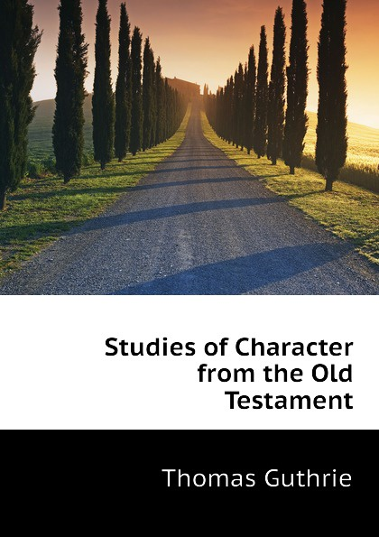 Guthrie Thomas Studies of Character from the Old Testament d w thomas documents from old testament times