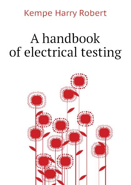 Kempe Harry Robert A handbook of electrical testing harry agius handbook of digital games