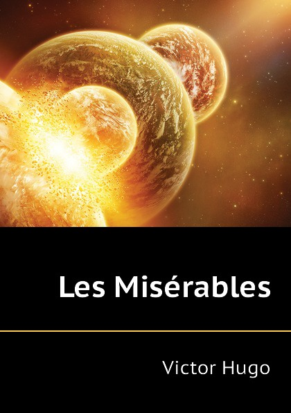 H. C. O. Huss Les Miserables h c o huss les miserables tome 1
