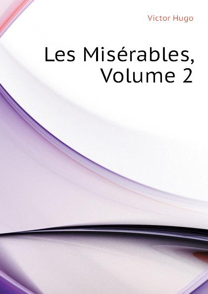 H. C. O. Huss Les Miserables, Volume 2 h c o huss les miserables tome 1