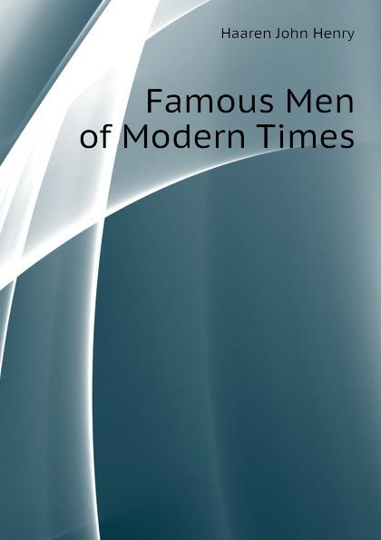 Haaren John Henry Famous Men of Modern Times