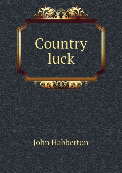 Habberton John Country luck