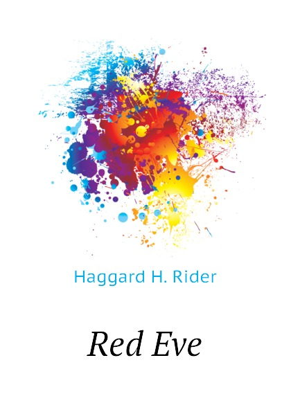Haggard H. Rider Red Eve haggard h red eve