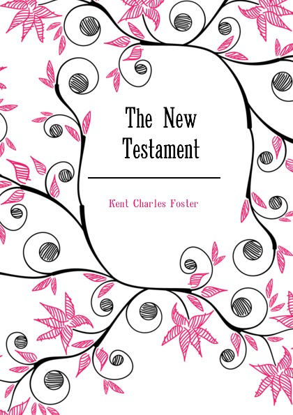 Kent Charles Foster The New Testament