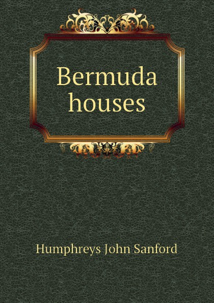 Фото - Humphreys John Sanford Bermuda houses sanford