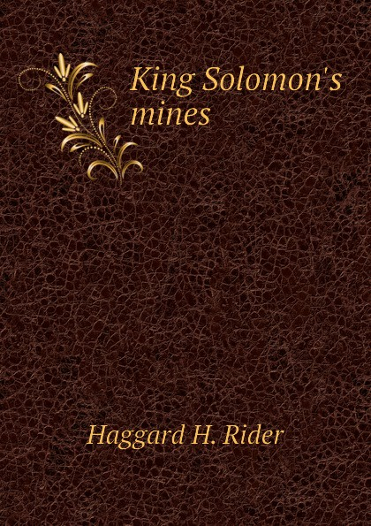 Haggard H. Rider King Solomons mines king solomons mines