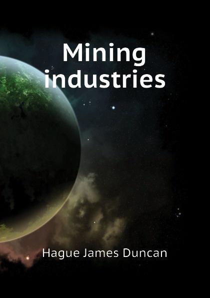 Hague James Duncan Mining industries
