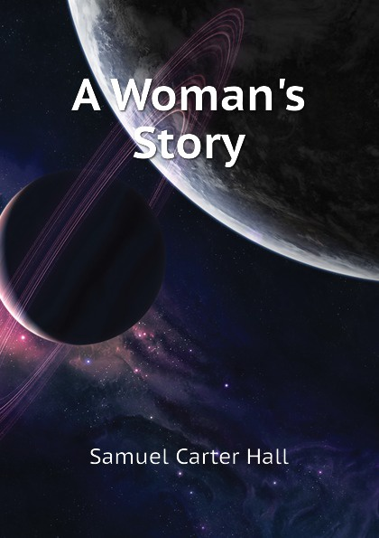 S.C. Hall A Womans Story