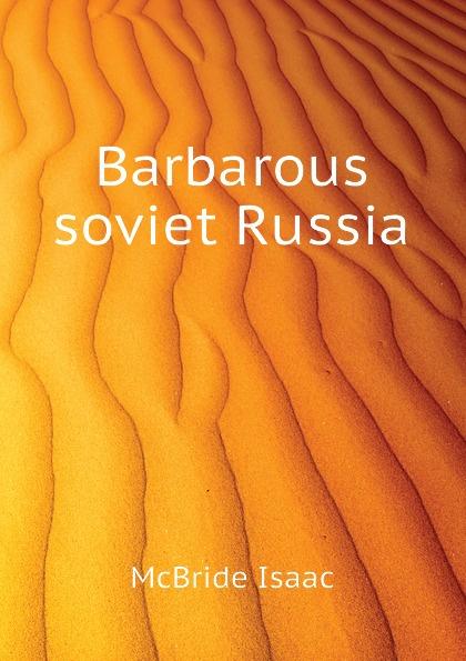 McBride Isaac Barbarous soviet Russia cillian mcbride recognition