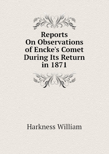 Harkness William Reports On Observations of Enckes Comet During Its Return in 1871