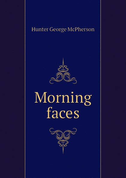 Hunter George McPherson Morning faces jd mcpherson jd mcpherson let the good times roll