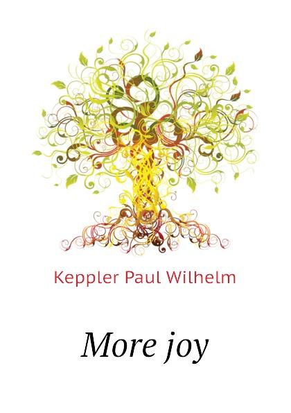 Keppler Paul Wilhelm More joy