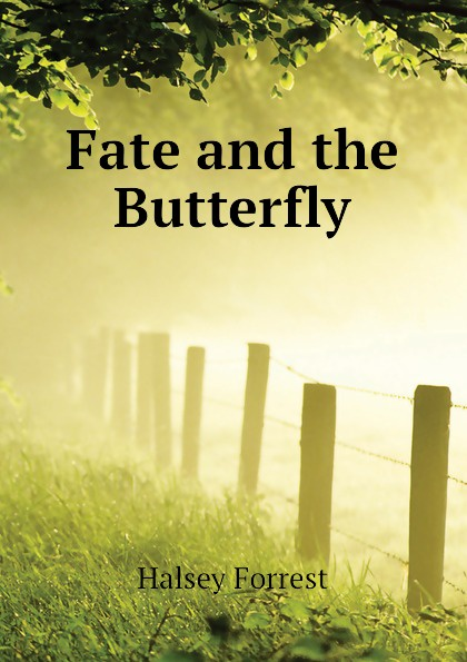 цена на Halsey Forrest Fate and the Butterfly