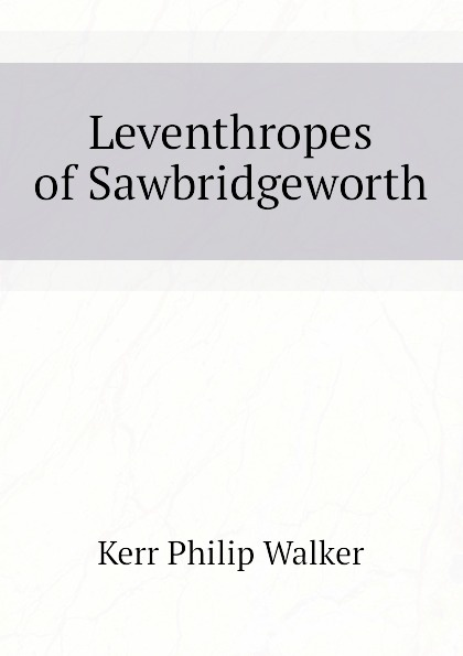Leventhropes of Sawbridgeworth