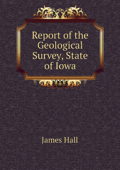 Hall James Report of the Geological Survey, State of Iowa
