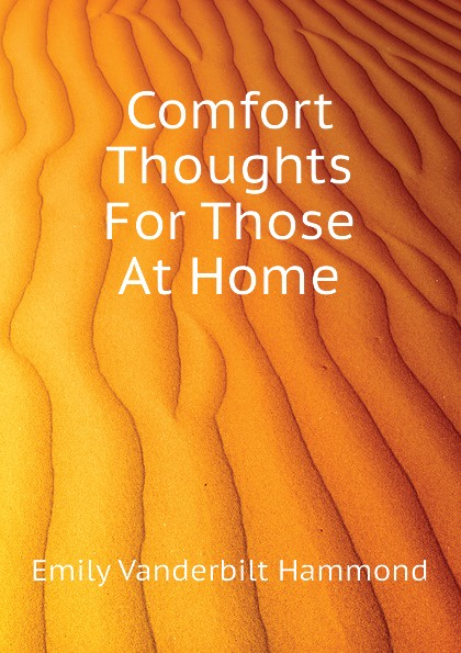 Emily Vanderbilt Hammond Comfort Thoughts For Those At Home