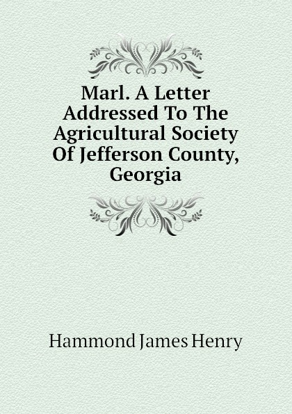 Hammond James Henry Marl. A Letter Addressed To The Agricultural Society Of Jefferson County, Georgia