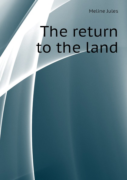 Meline Jules The return to the land