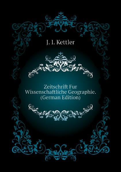 Zeitschrift Fur Wissenschaftliche Geographie. (German Edition)