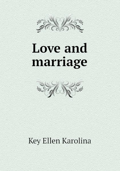 Key Ellen Karolina Love and marriage ellen karolina sofia key love and marriage