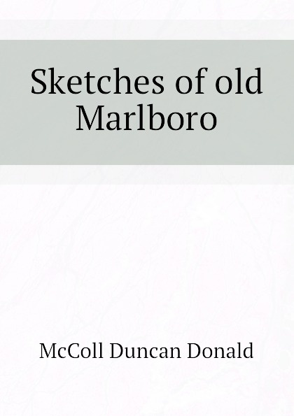 McColl Duncan Donald Sketches of old Marlboro