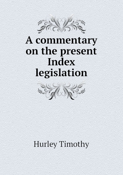 A commentary on the present Index legislation